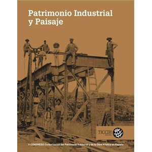 Patrimonio Industrial y Paisaje - TICCIH